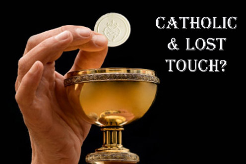 catholic and lost touch